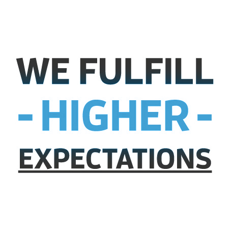 We Fulfill Higher Expectations